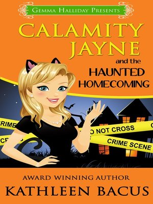 cover image of Calamity Jayne and the Haunted Homecoming