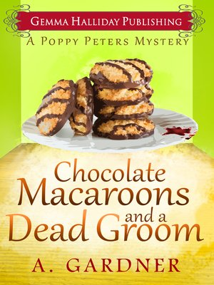 cover image of Chocolate Macaroons and a Dead Groom