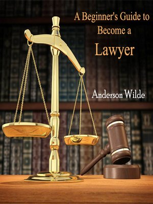 cover image of A Beginner's Guide to Become a Lawyer