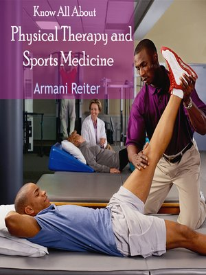 cover image of Know All About Physical Therapy and Sports Medicine