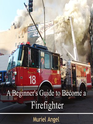 cover image of A Beginner's Guide to Become a Firefighter