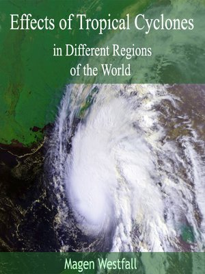 cover image of Effects of Tropical Cyclones in Different Regions of the World