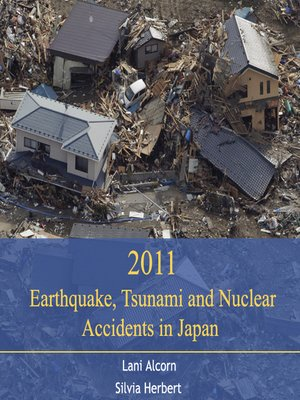 cover image of 2011 Earthquake, Tsunami and Nuclear Accidents in Japan