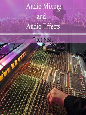 cover image of Audio Mixing and Audio Effects