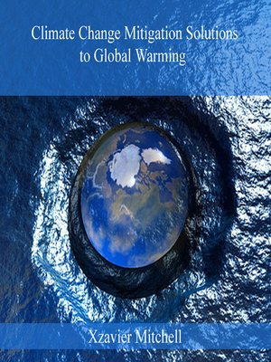 cover image of Climate Change Mitigation Solutions to Global Warming