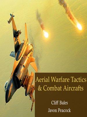 cover image of Aerial Warfare Tactics & Combat Aircrafts