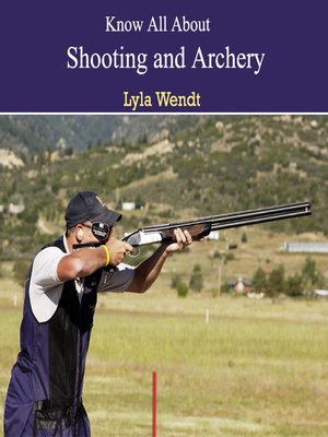 cover image of Know All About Shooting and Archery