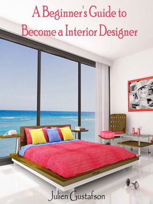 cover image of A Beginner's Guide to Become a Interior Designer