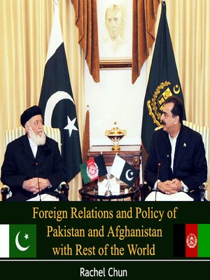 cover image of Foreign Relations and Policy of Pakistan and Afghanistan with Rest of the World