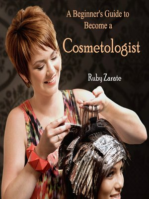 cover image of A Beginner's Guide to Become a Cosmetologist