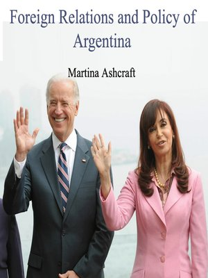 cover image of Foreign Relations and Policy of Argentina