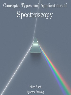 cover image of Concepts, Types and Applications of Spectroscopy
