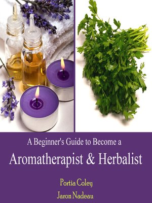 cover image of A Beginner's Guide to Become a Aromatherapist & Herbalist