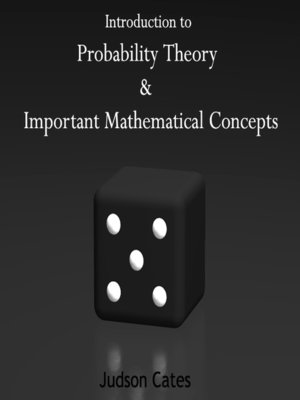 cover image of Introduction to Probability Theory and Important Mathematical Concepts