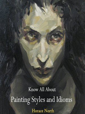 cover image of Know All About Painting Styles and Idioms
