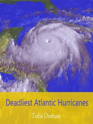 cover image of Deadliest Atlantic Hurricanes
