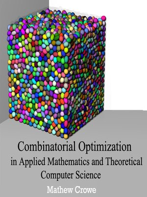 cover image of Combinatorial Optimization in Applied Mathematics and Theoretical Computer Science