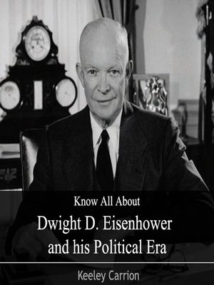 cover image of Know All About Dwight D. Eisenhower and his Political Era