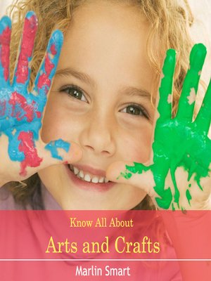 cover image of Know All About Arts and Crafts