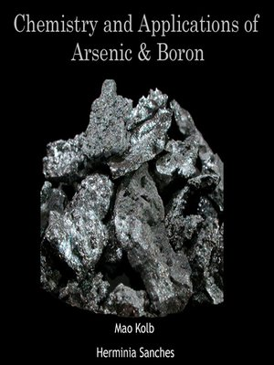 cover image of Chemistry and Applications of Arsenic & Boron