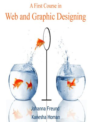 cover image of A First Course in Web and Graphic Designing