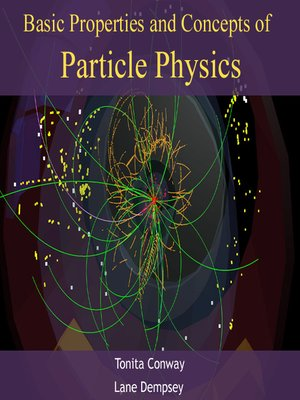 cover image of Basic Properties and Concepts of Particle Physics