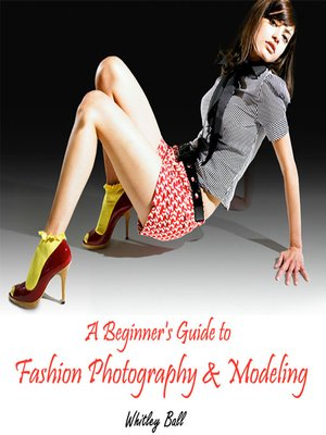 cover image of A Beginner's Guide to Fashion Photography and Modeling