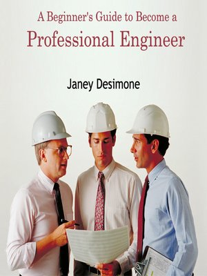 cover image of A Beginner's Guide to Become a Professional Engineer