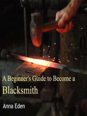 cover image of A Beginner's Guide to Become a Blacksmith