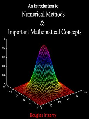 cover image of An Introduction to Numerical Methods and Important Mathematical Concepts