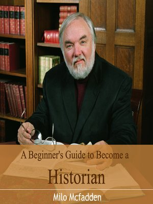 cover image of A Beginner's Guide to Become a Historian