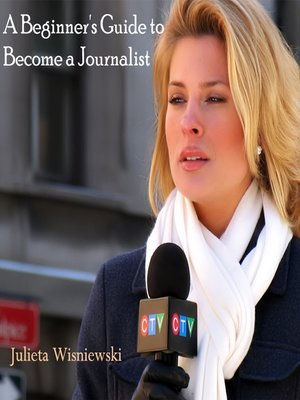cover image of A Beginner's Guide to Become a Journalist