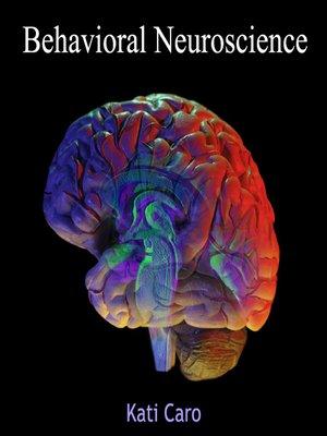 cover image of Behavioral Neuroscience