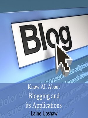 cover image of Know All About Blogging and its Applications
