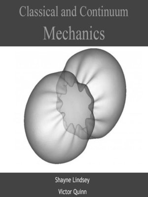 cover image of Classical and Continuum Mechanics