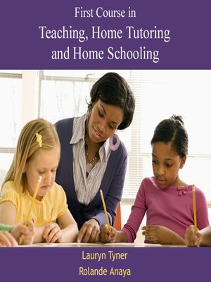 cover image of First Course in Teaching, Home Tutoring and Home Schooling