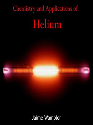 cover image of Chemistry and Applications of Helium