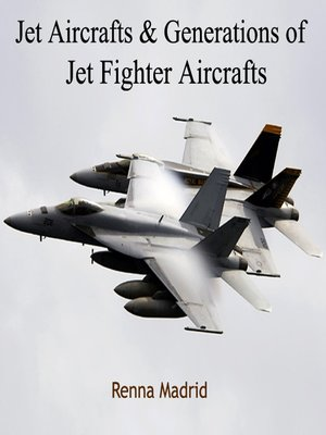 cover image of Jet Aircrafts and Generations of Jet Fighter Aircrafts