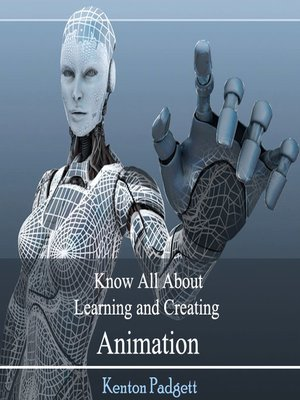 cover image of Know All About Learning and Creating Animation