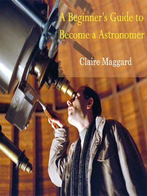 cover image of A Beginner's Guide to Become a Astronomer