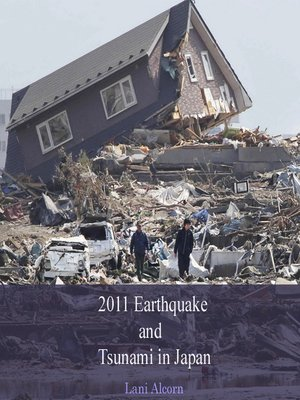 cover image of 2011 Earthquake and Tsunami in Japan