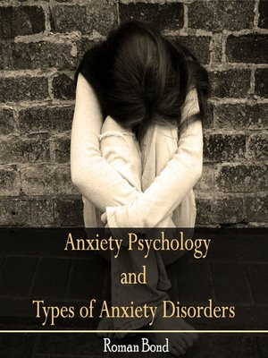 cover image of Anxiety Psychology and Types of Anxiety Disorders