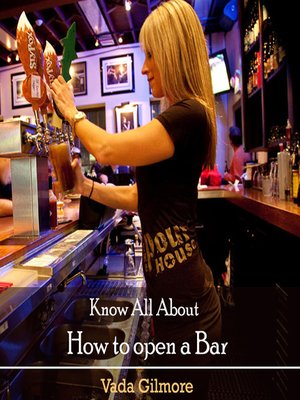 cover image of Know All About How to open a Bar