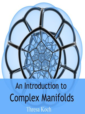 cover image of An Introduction to Complex Manifolds