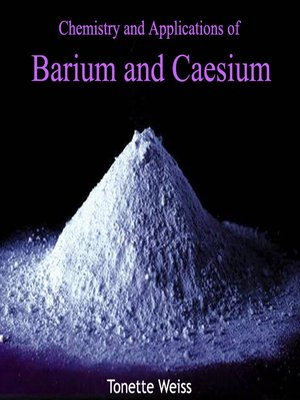 cover image of Chemistry and Applications of Barium and Caesium