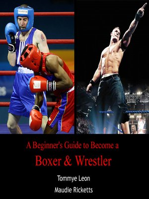 cover image of A Beginner's Guide to Become a Boxer & Wrestler
