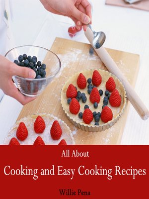 cover image of All About Cooking and Easy Cooking Recipes