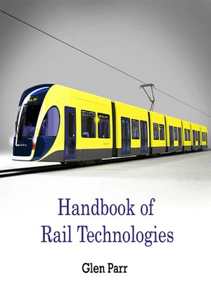cover image of Handbook of Rail Technologies