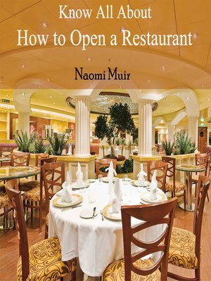 cover image of Know All About How to Open a Restaurant