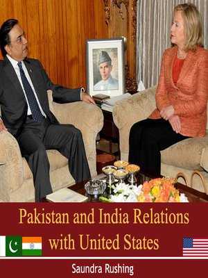cover image of Pakistan and India Relations with United States